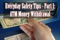 Everyday Safety Tips – Part 1:  ATM Money Withdrawal