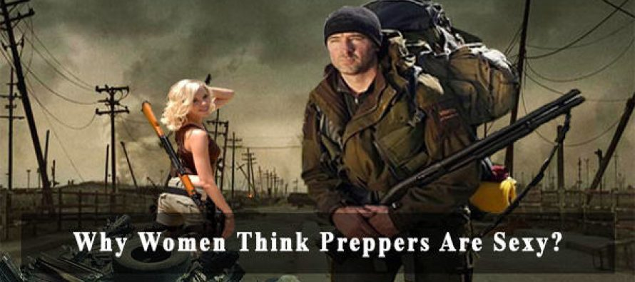Why Women Think Preppers Are Sexy?