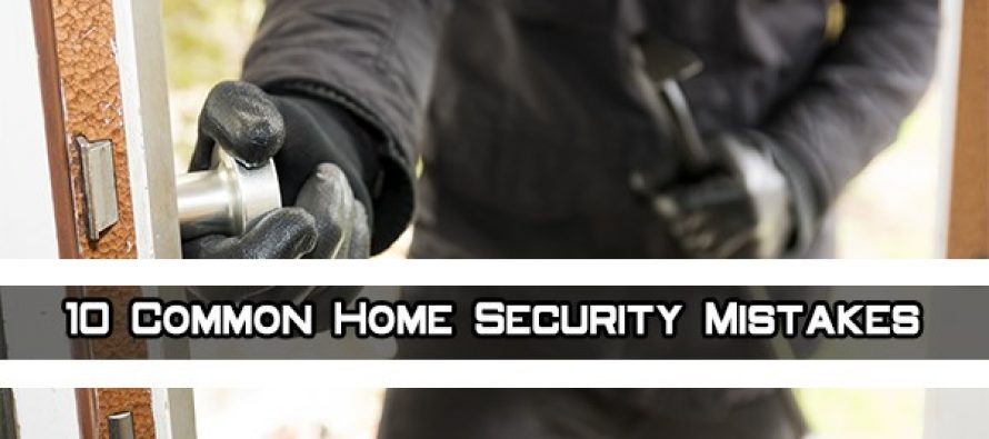 10 Common Home Security Mistakes