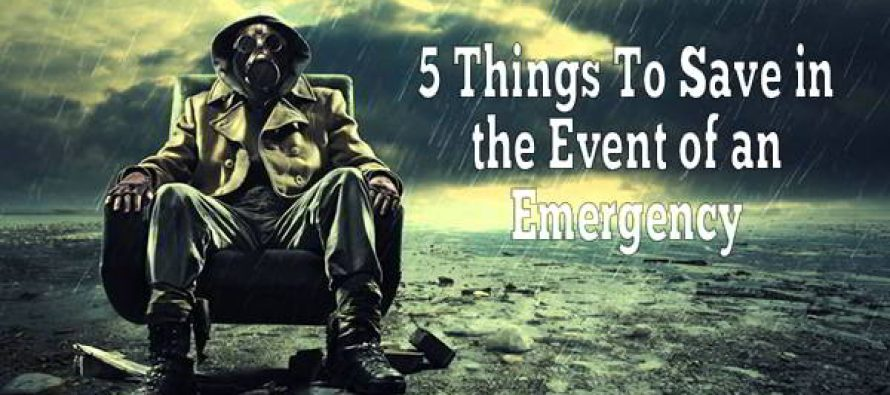 5 Things To Save in the Event of an Emergency