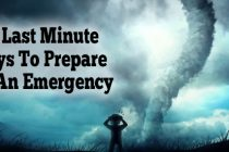 20 Last Minute Ways To Prepare For An Emergency