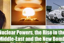 Nuclear Powers, the Rise in the Middle-East and the New Bomb