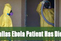 Dallas Ebola Patient Has Died
