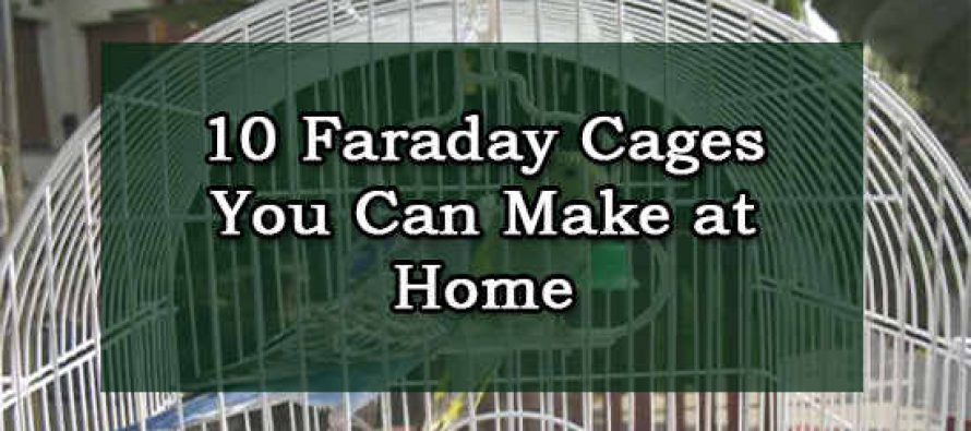 10 Faraday Cages You Can Make at Home