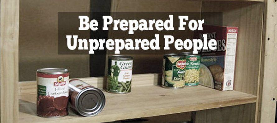 Be Prepared For Unprepared People