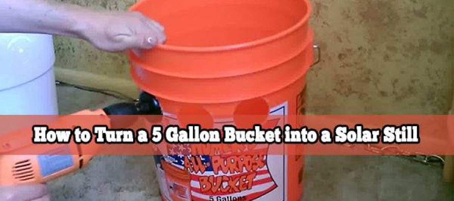 How to Turn a 5 Gallon Bucket into a Solar Still