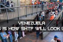 Venezuela: This is How SHTF Will Look Like